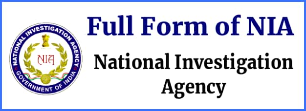 Full form of NIA- National Investigation Agency