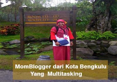 MomBlogger Dari Kota Bengkulu Yang Multitasking
