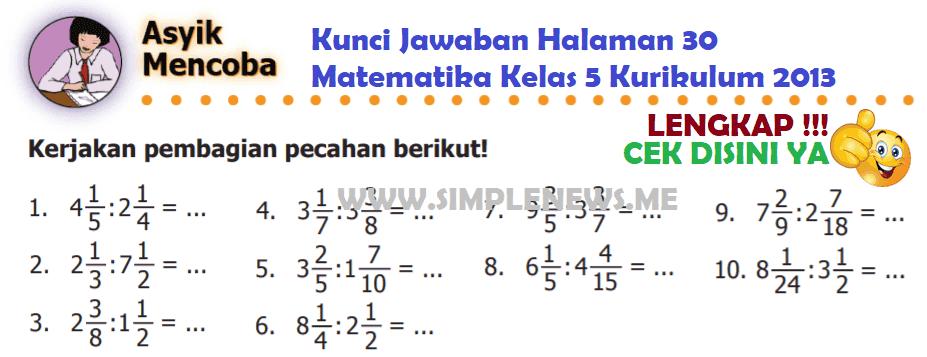 Kunci jawaban buku matematika kelas 6 sd. Lengkap Kunci Jawaban Halaman 30 Matematika Kelas 5 Kurikulum 2013 Simple News Kunci Jawaban Lengkap Terbaru