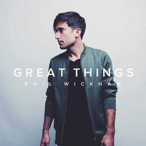 LYRICS + VIDEO: Phil Wickham - Great Things