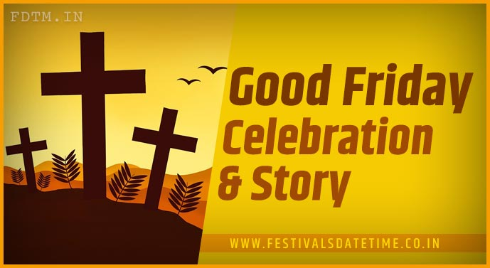 Good Friday Celebration Know the History Behind Good Friday Celebration