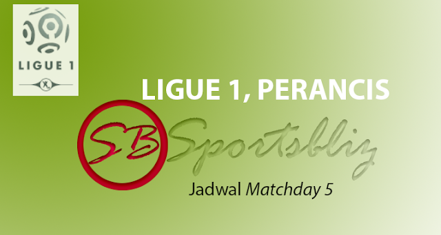 Jawdal dan Jam Tayang LIGUE1 Pekan ke-5, Sabtu dan Minggu September 2017