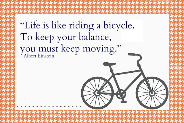 http://www.aglimpseinsideblog.com/2013/01/life-is-like-riding-bicycle-printable.html
