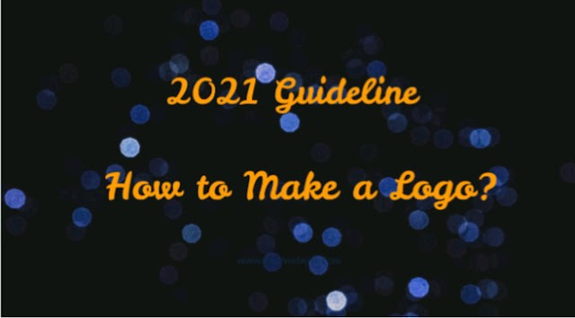 2021 Guideline: How to Make a Logo