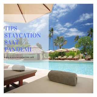 Tips Staycation Saat Pandemi