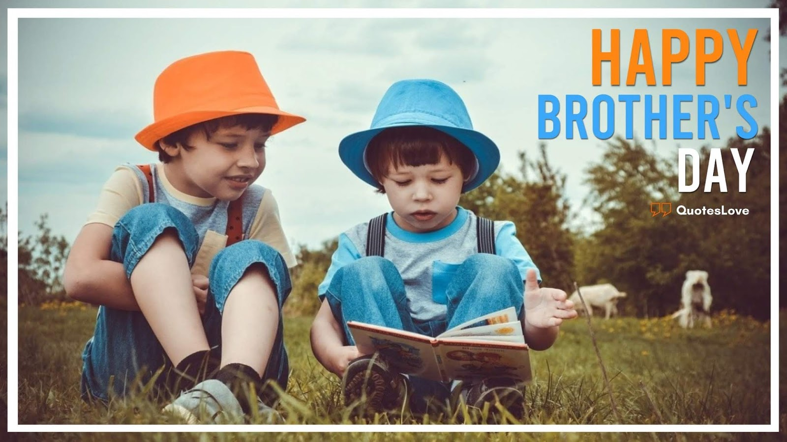 Brother's Day Quotes, Messages, Sayings, Wishes, Greetings, Images, Pictures, Photos, Pictures