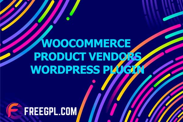 WooCommerce Product Vendors Nulled Download Free