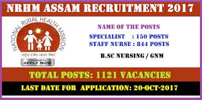 NRHM Assam Specialist, Staff Nurse & Other Post Recruitment 2017