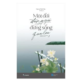 Một Đời Đáng Giá Đừng Sống Qua Loa ebook PDF EPUB AWZ3 PRC MOBI