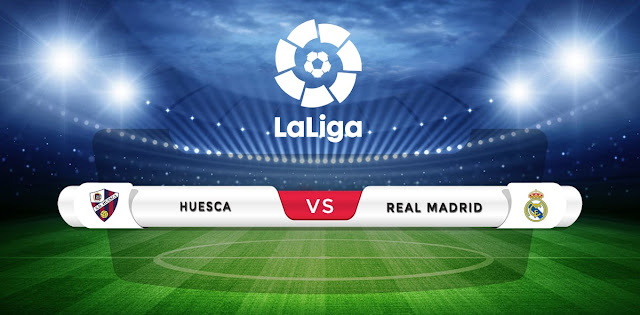 Huesca vs Real Madrid Prediction & Match Preview