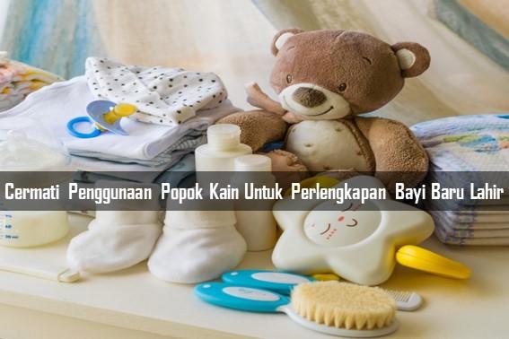 Cermati Penggunaan Popok Kain Untuk Perlengkapan Bayi Baru Lahir