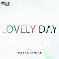 Eazy P, DJ Place - Lovely Day
