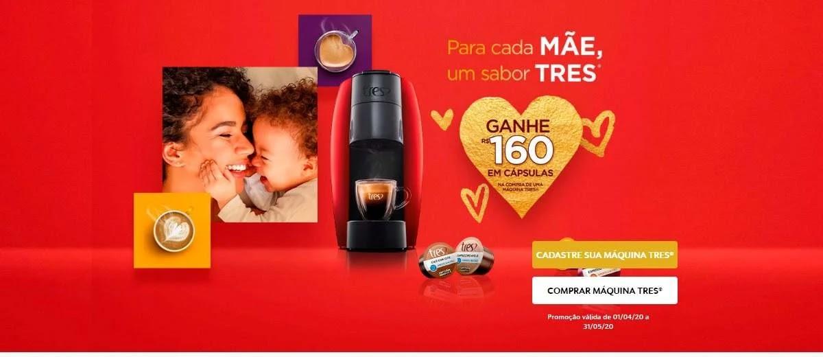 Promoção Máquina TRES Dia das Mâes 2020 Compre e Ganhe Cápsulas Grátis