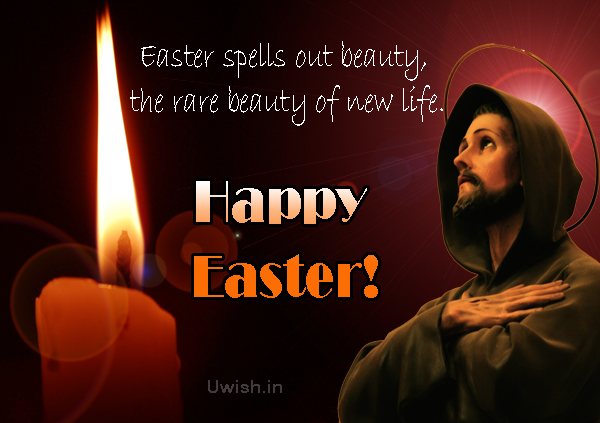 Easter spells out beauty, the rare beauty of new life.  Happy Easter, Easter quotes e greeting card and wishes.