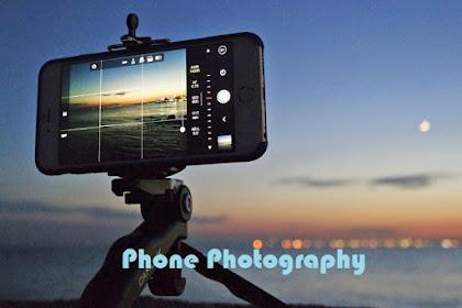 BEGINI TRIK MUDAH DAN CEPAT FOTOGRAFI BERKUALITAS DENGAN PONSEL