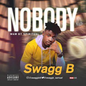[BangHitz] Music: Swagg B – Nobody