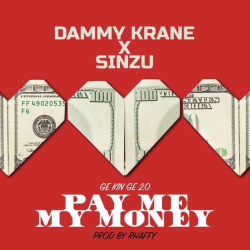 """Dammy Krane x Sinzu – """"Pay Me My Money"""" (Ge Kin Ge 2.0) (Mp3 Download)"""