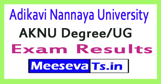 Adikavi Nannaya University AKNU Degree/UG Results 2017