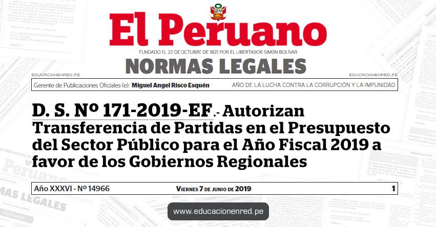 D. S. Nº 171-2019-EF - Autorizan Transferencia de Partidas en el Presupuesto del Sector Público para el Año Fiscal 2019 a favor de los Gobiernos Regionales