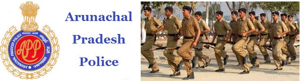 Arunachal Pradesh Police Constable Notification 2017 Physical Standard & Eligibility Creteria