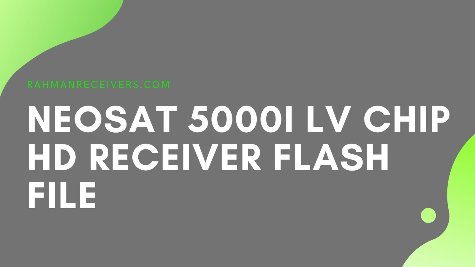 NEOSAT 5000i LV CHIP HD RECEIVER FLASH FILE