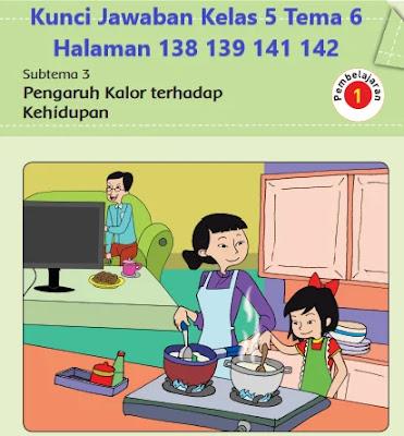 Kunci-Jawaban-Kelas-5-Tema-6-Halaman-138-139 -141-142-143-Buku-Tematik