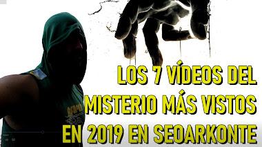 Los vídeos de misterio más vistos en el 2019 en SEOArkonte