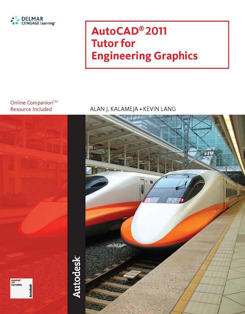 AutoCAD 2011 Tutor for Engineering Graphics – Alan J. Kalameja