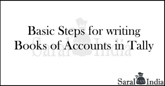 Basic Steps for writing books of accounts in Tally