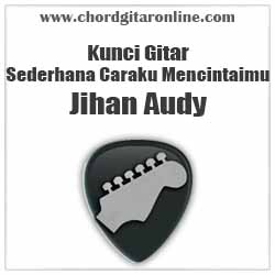 Chord Jihan Audy Sederhana Caraku Mencintaimu