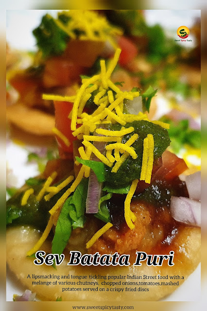 Sev Batata puri is one of the famous and sought after street food items from Bombay alongside Bhelpuri,  Paani Puri and Pavbhaji .