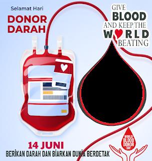 Kumpulan Twibbon Bingkai Foto Hari Donor Darah Sedunia 2021