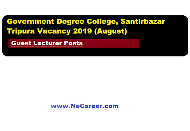 Government Degree College, Santirbazar Tripura Vacancy 2019 (August) | Guest Lecturer Posts