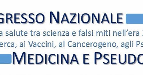 1° congresso nazionale medicina e pseudoscienza