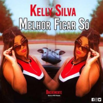 """Kelly Silva - """"Melhor Ficar Só"""""""