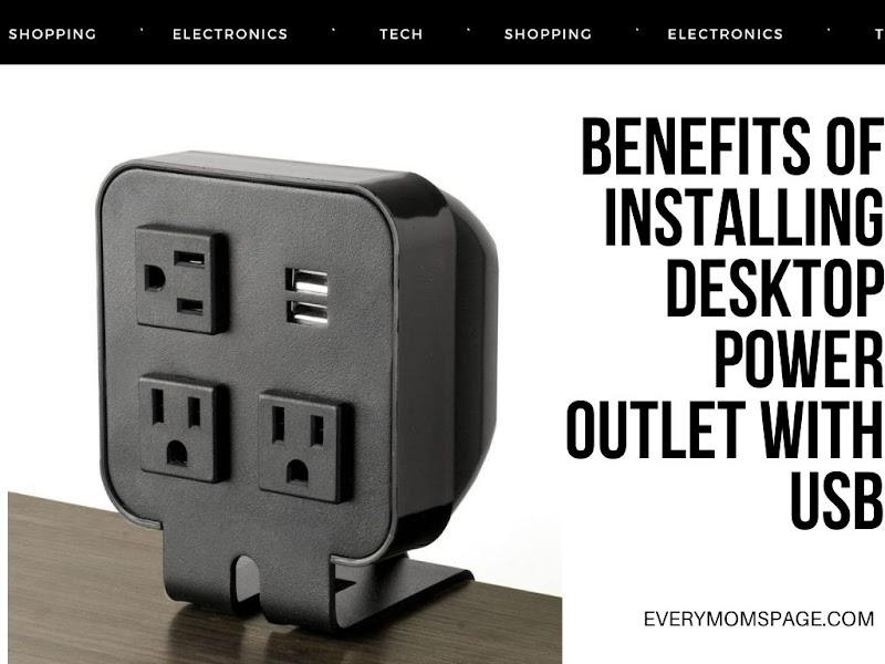 Benefits of Installing Desktop Power Outlet With USB