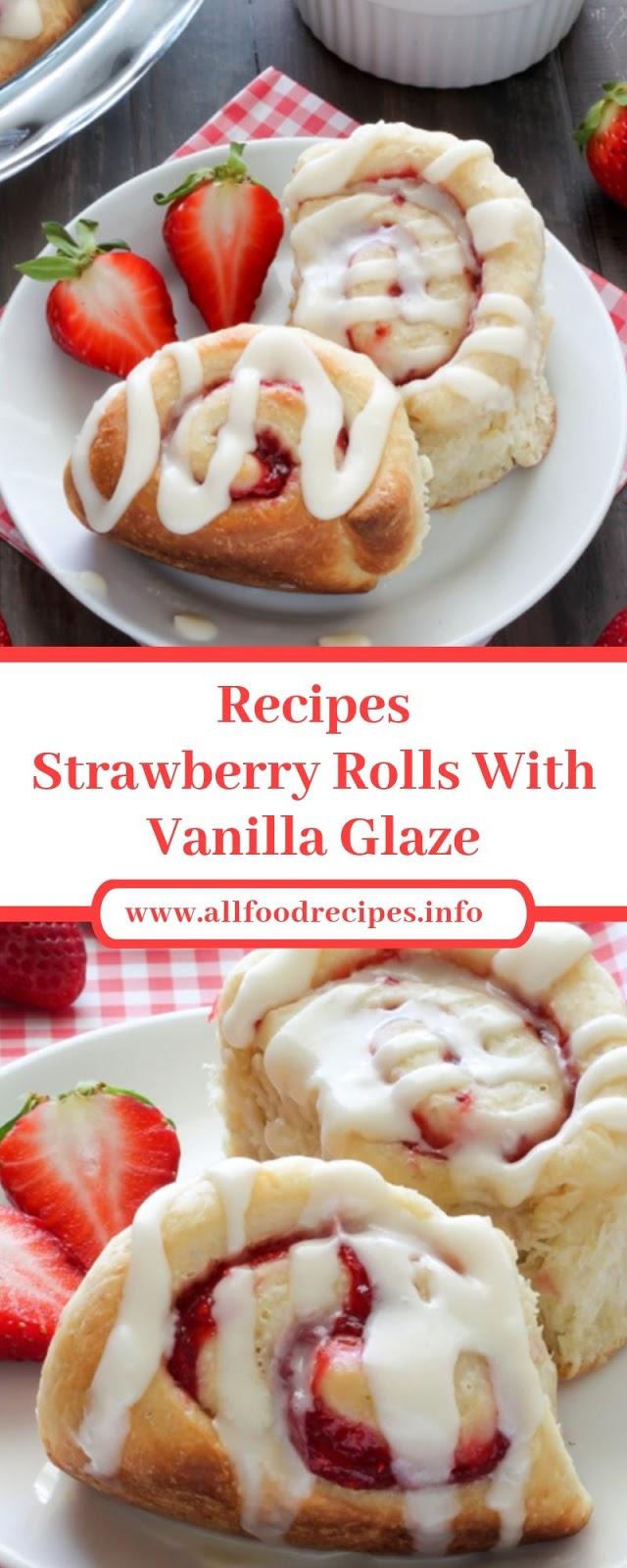 Recipes Strawberry Rolls With Vanilla Glaze