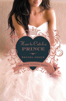 How to Catch a Prince {Rachel Hauck} | #bookbloggers #bookreview #royalwedding #howtocatchaprince