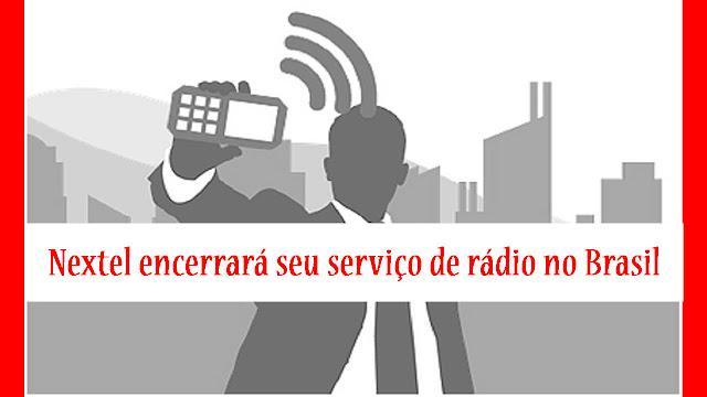 VÍDEO - Nextel comunica que vai encerrar seu serviço de rádio