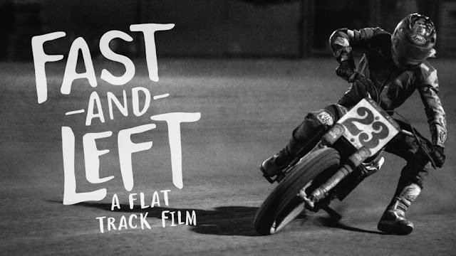 Fast and Left A Flat Track Film by Evan H. Senn