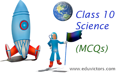 CBSE Class 10 -  Science - MCQs (#cbseClass10Science)(#eduvictors)