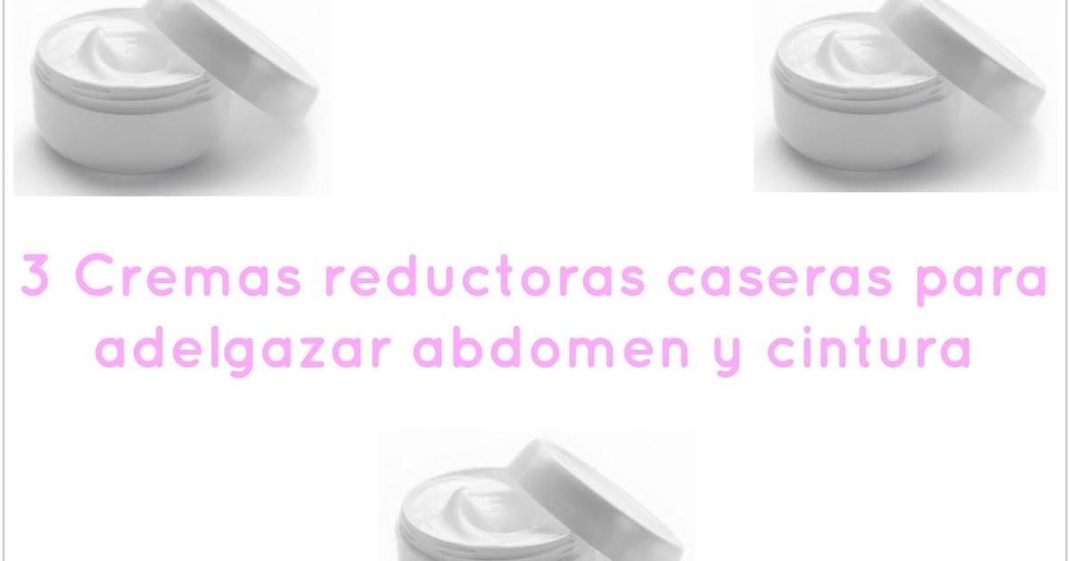 3 Cremas reductoras caseras para adelgazar abdomen y