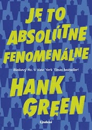 Hank Green ~ Je to absolútne fenomenálne