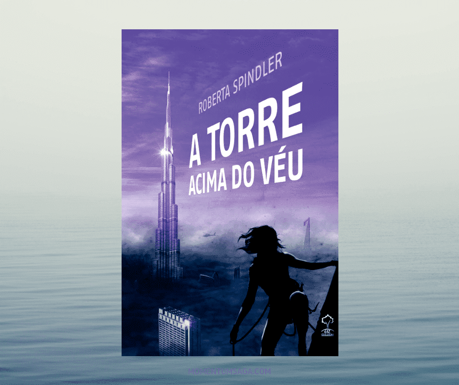 Resenha: A Torre Acima do Véu, de Roberta Spindler