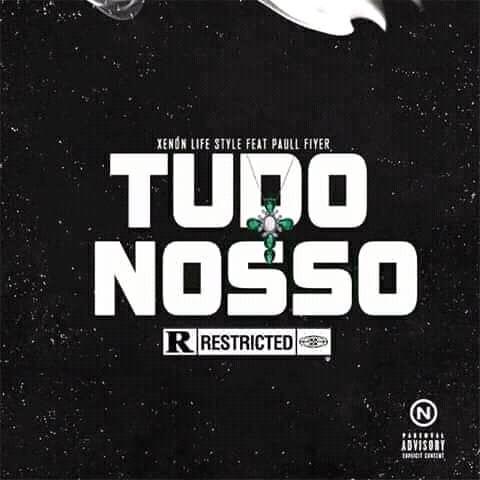Xenón Life  - Tudo Nosso (feat.Paull Fiyer)