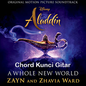 Chord Kunci Gitar A Whole New World Zayn and Zhavia Ward Aladdin Soundtrack