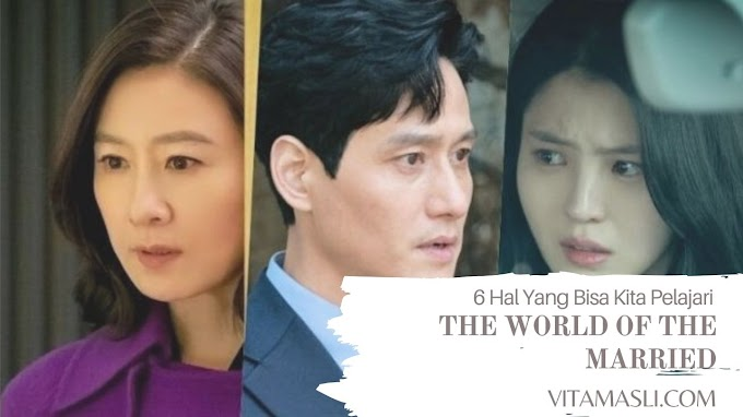 6 Hal Yang Bisa Kita Pelajari dari Drama Korea The World of The Married