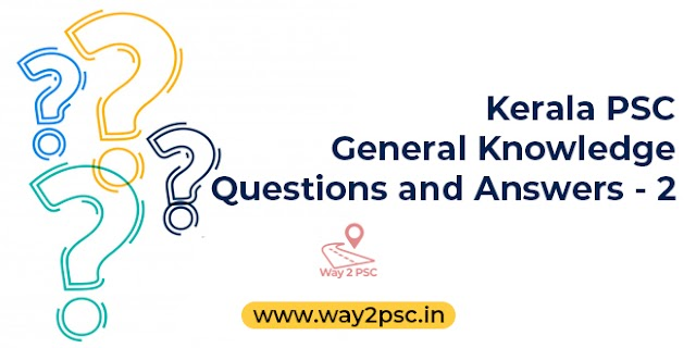 Kerala PSC General Knowledge Questions and Answers - 2