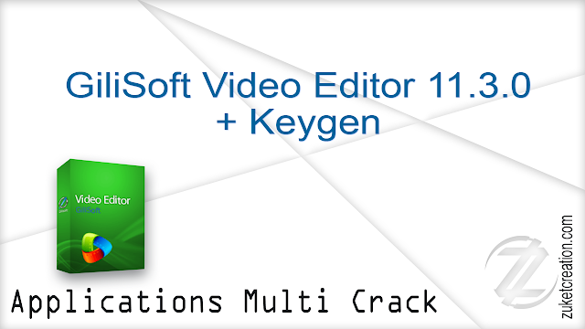 GiliSoft Video Editor 11.3.0 + Keygen  |   35 MB