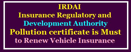 Insurance Regulatory and Development Authority (IRDAI) Pollution Certificate is Mandatory to Renew Vehicle Insurance /2020/08/Pollution-Certificate-is-Must-to-Renew-Vehicle-Insurance-and-to-claim-irdai-guidelinesinsurance-regulatory-and-development.html